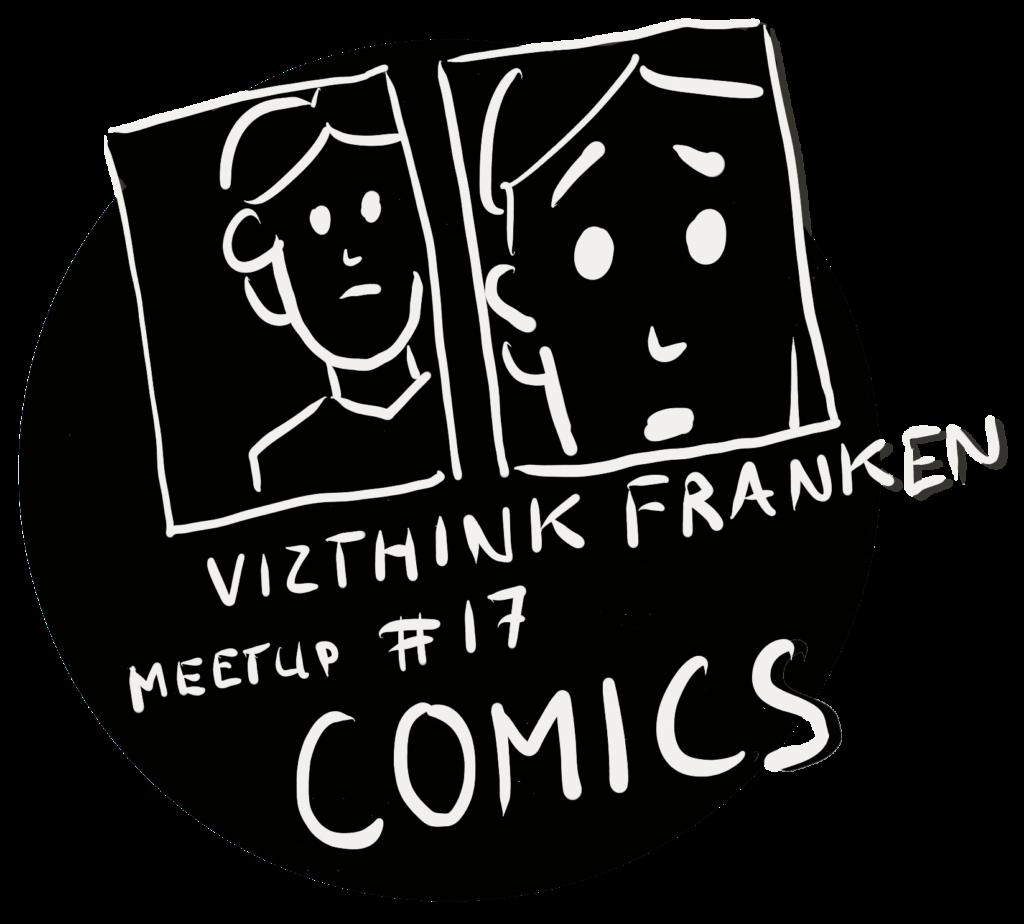 Vizthink Franken Meetup #17 – Comics